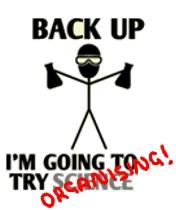 Back up; I'm going to try s̶c̶i̶e̶n̶c̶e̶ organising!